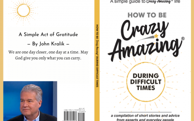 How to Be Crazy Amazing in Difficult Times.